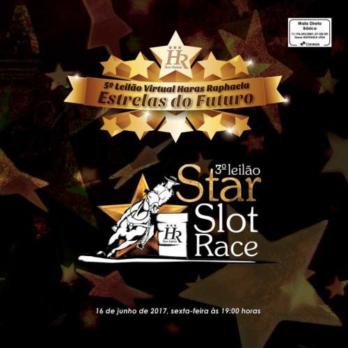 6º Leilão Virtual Haras Raphaela Estrelas do Futuro e 4º Leilão Star Slot Race